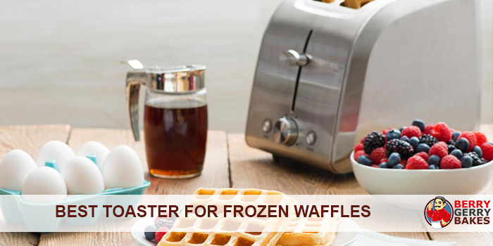 best toaster for frozen waffles