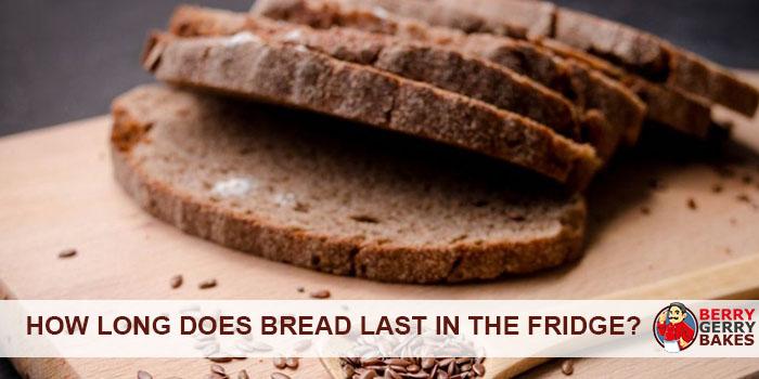 How Long Does Bread Last in the Fridge?