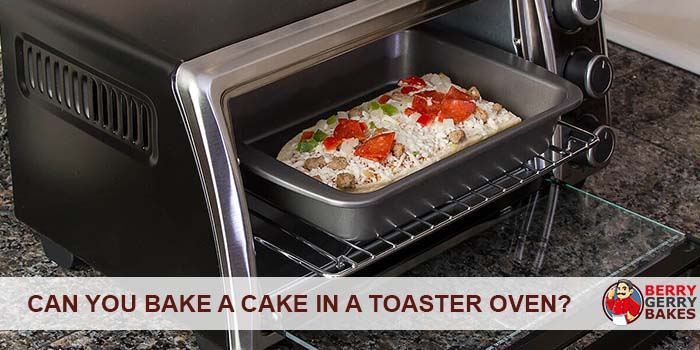 Can You Bake a Cake in a Toaster Oven?