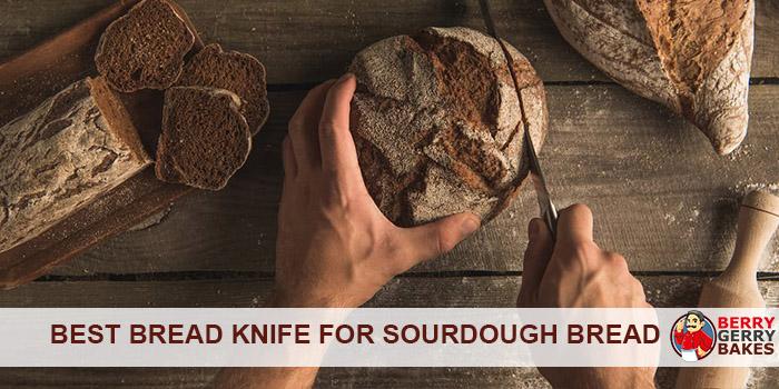 best bread knife for sourdough bread