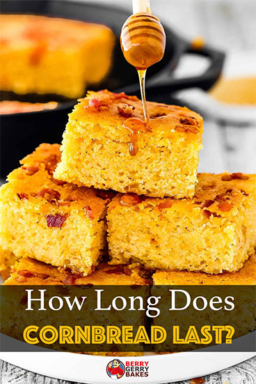 how long does cornbread last
