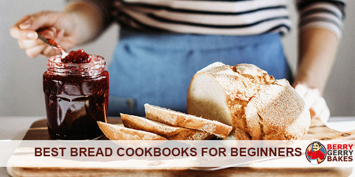Here Are the Best Bread Cookbooks for Beginners 1