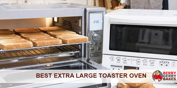 Best Extra Large Toaster Oven