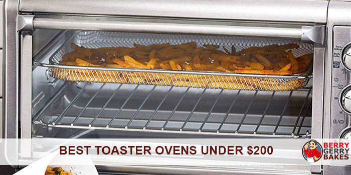These Are the Best Toaster Ovens Under $200 That Guarantee Delicious Toast 1