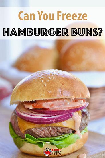 Can You Freeze Hamburger Buns? 2