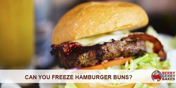 Can You Freeze Hamburger Buns? 1